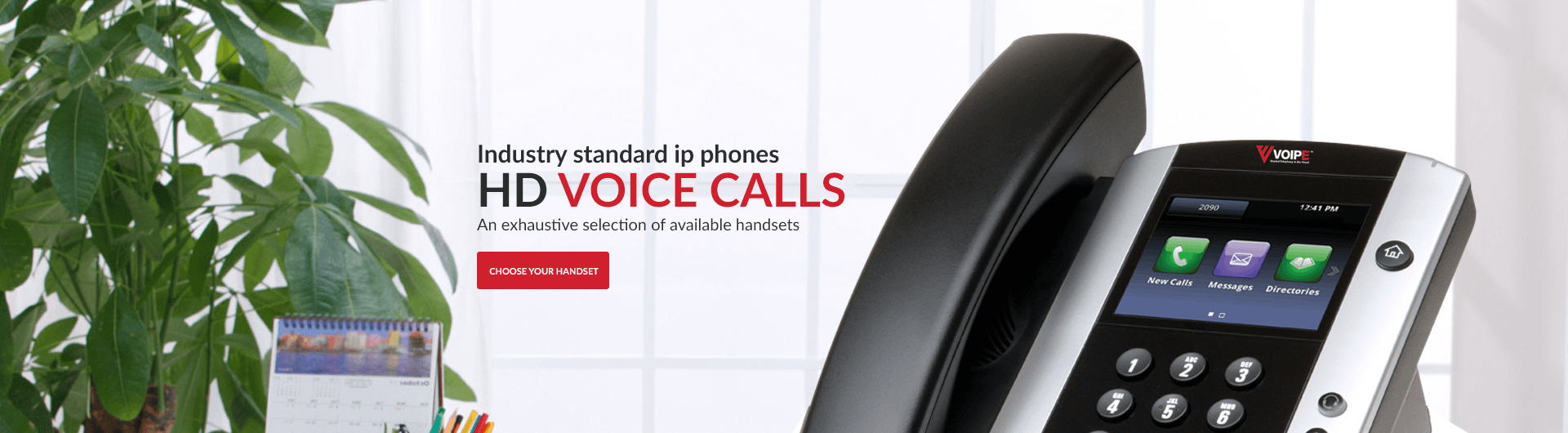 Check out our exhaustive range of IP phones. Our cloud phones are available at no upfront costs with our hosted VOIP plans, and you could start enjoying business VOIP straight away with a brand new VOIP phone from VOIPE.