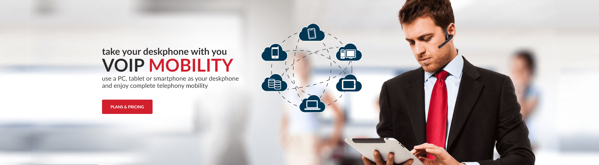 With our hosted VOIP plans you can use your PC, tablet or smartphone as your desk phone to enjoy complete telephony mobility with our softphone app