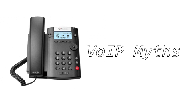 Debunking Six Myths about VoIP
